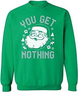 Unisex You Get Nothing Sweatshirt Ugly Christmas Sweater Funny