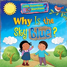 Why Is the Sky Blue? (Little Scientists, Big Questions)