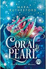 Coral & Pearl: Die Krone des Meeres | Düster-romantische Fantasy voller Korallen, Meeresrauschen und tödlicher Gefahr (German Edition) Kindle Edition
