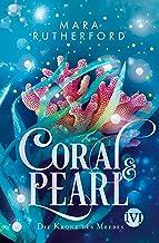 Coral & Pearl: Die Krone des Meeres | Düster-romantische Fantasy voller Korallen, Meeresrauschen und tödlicher Gefahr (Ger...