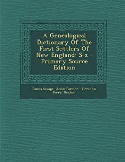 A Genealogical Dictionary of the First Settlers of New England: S-Z