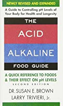 The Acid-Alkaline Food Guide – Second Edition: A Quick Reference to Foods and Their..