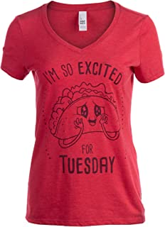Taco I'm so Excited for Tuesday! | Funny Foodie Food Joke V-Neck T-Shirt for Women