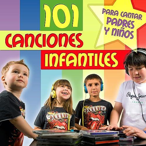 101 Canciones Infantiles Para Cantar Padres y Niños de