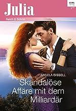 Skandalöse Affäre mit dem Milliardär (Julia 2371) (German Edition)