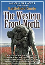 Major & Mrs. Holts Concise Illustrated Battlefield Guide - The Western Front - North: 100th Anniversary Edition (Major and Mrs Holt's Battlefield Guides) (English Edition)