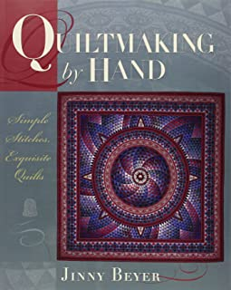 Quiltmaking by Hand: Simple Stitches, Exquisite Quilts