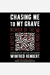 Chasing Me to My Grave: An Artist's Memoir of the Jim Crow South Audible Audiobook