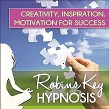 Hypnosis: Creativity, Inspiration, Motivation for Success