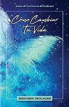 CÓMO CAMBIAR TU VIDA (Spanish Edition)