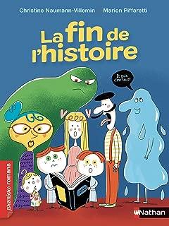 La fin de l'histoire - Roman Humour - De 7 à 11 ans (PREMIERS ROMANS) (French Edition)