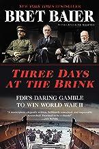 Three Days at the Brink: FDR's Daring Gamble to Win World War II (Three Days Series) PDF