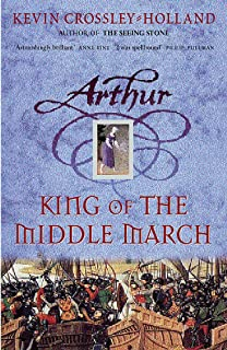 Arthur: King of the Middle March: Book 3