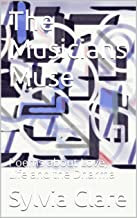 The Musicians Muse: Poems about Love, Life and the Dharma