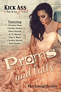 Proms and Balls: A Kick Ass Girls of Fire & Ice Collection