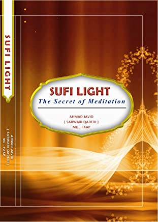 SUFI LIGHT, THE SECRET OF MEDITATION