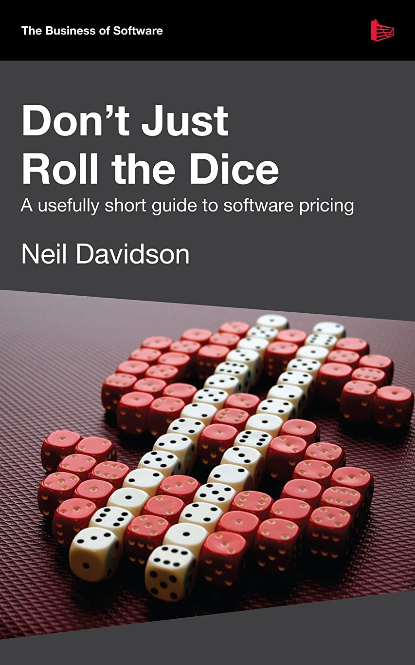 貨物屋内でサイレントDon't Just Roll The Dice - A usefully short guide to software pricing (English Edition)