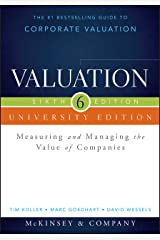 Valuation: Measuring and Managing the Value of Companies, University Edition (Wiley Finance) Paperback