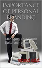 IMPORTANCE OF PERSONAL BRANDING: Managing Your Brand   Build your community