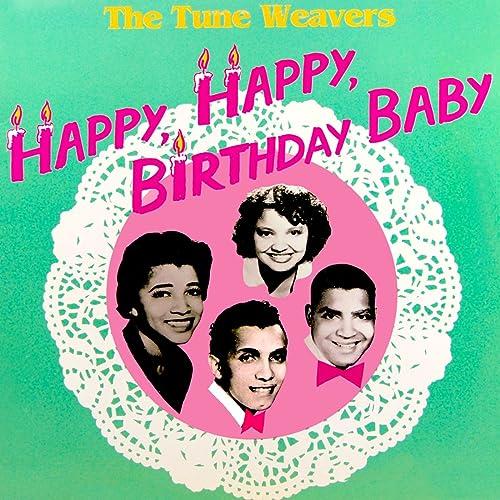 「Tune Weavers Happy, Happy Birthday, Baby」の画像検索結果
