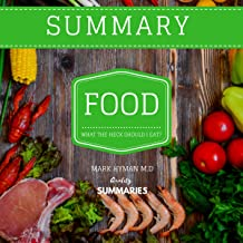 Summary: Food: What the Heck Should I Eat? by Dr. Mark Hyman
