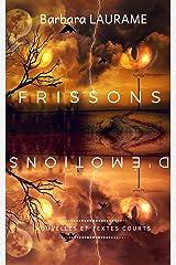 FRISSONS D'ÉMOTIONS: Nouvelles et Textes Courts Format Kindle