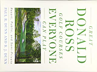 Great Donald Ross Golf Courses Everyone Can Play: Resort, Public, and Semi-Private