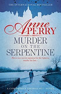 Murder on the Serpentine (Thomas Pitt Mystery, Book 32): A royal murder mystery from the streets of Victorian London