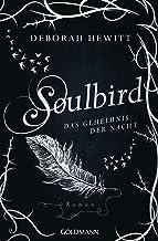 Soulbird - Das Geheimnis der Nacht: Roman - Soulbird 2 (German Edition)