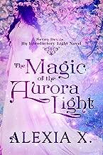 The Magic of the Aurora Light: An Introductory Light Novel (Reverse Harem Fantasy Romance)