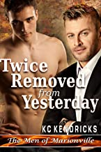 Twice Removed From Yesterday (The Men of Marionville Book 12)