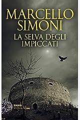 La selva degli impiccati (Einaudi. Stile libero big) Formato Kindle