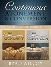 Continuous Atonement and Conversion: 2-in-1 eBook Bundle