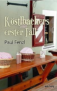 Köstlbachers erster Fall (German Edition)