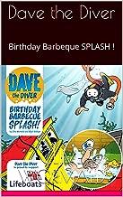 Dave the Diver Birthday Barbeque Splash !: Birthday Barbeque SPLASH !