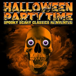 Halloween Party Time: Spooky Scary Classics Reinvented