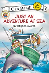 Little Critter: Just an Adventure at Sea (My First I Can Read) Paperback