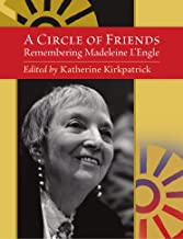 A Circle of Friends: Remembering Madeleine L'Engle (second edition)