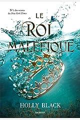 Le roi maléfique (Trilogie Prince Cruel t. 2) Format Kindle