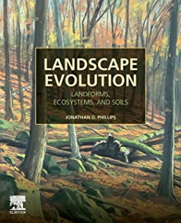 Landscape Evolution: Landforms, Ecosystems, and Soils