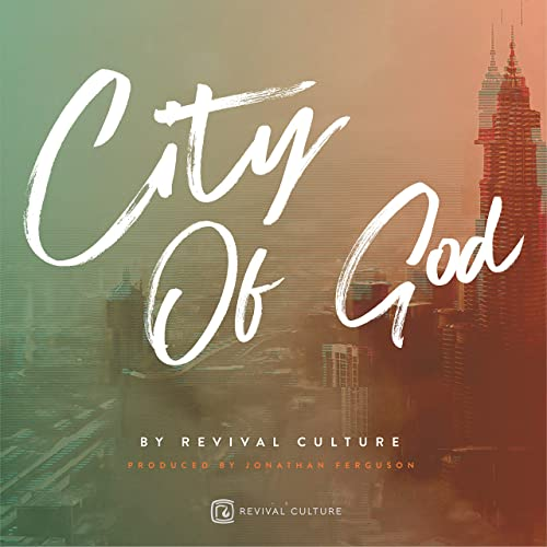 Revival Culture and Jonathan Ferguson - City of God 2019