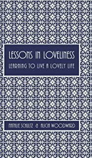 Lessons in Loveliness Learning to Live a Lovely Life