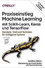 Praxiseinstieg Machine Learning mit Scikit-Learn, Keras und TensorFlow: Konzepte, Tools und Techniken für intelligente Systeme. Aktuell zu TensorFlow 2 (Animals) (German Edition) Kindle Edition