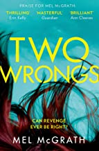Two Wrongs: the breathless new psychological thriller from bestselling author Mel McGrath