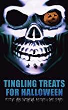 Tingling Treats for Halloween: Detective Yarns, Supernatural Mysteries & Ghost Stories: A Witch's Den, The Black Hand , Nu...