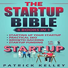 The Startup Bible: 4 Books in 1: Startup Formation, SEO, Growth Hacking, Startup Funding