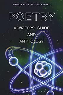 Poetry: A Writers' Guide and Anthology (Bloomsbury Writer's Guides and Anthologies Book 2)