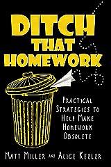 Ditch That Homework: Practical Strategies to Help Make Homework Obsolete Kindle Edition