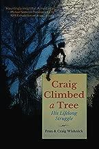 Craig Climbed a Tree: His Lifelong Struggle