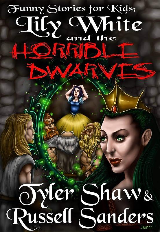 招待トラクター形容詞Funny Stories for Kids: Lily White and the Horrible Dwarves: A Crudely Fractured Fairy Tale (English Edition)